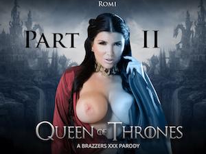 Queen Of Thrones: Part 2 (A XXX Parody) – Romi Rain